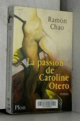 La Passion de Caroline Otero