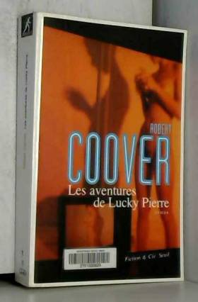 Robert Coover - Les Aventures de Lucky Pierre