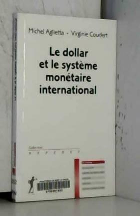 Le dollar et le système...
