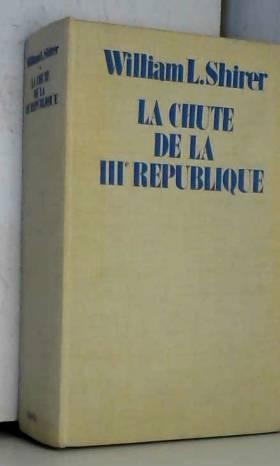 Shirer W. l. . - La chute de la iii° république. une enquête sur la