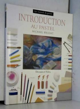 Michael Wright, Dominique Heliès et Royal... - Introduction au pastel