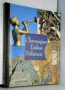 Chroniques Esdras Nehemie,...