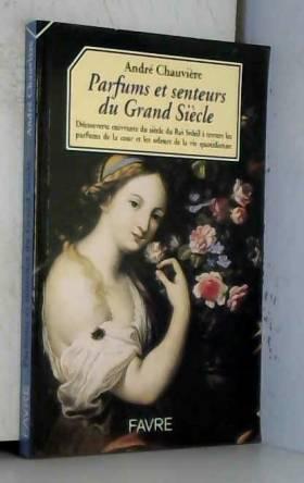 Parfums et senteurs du...