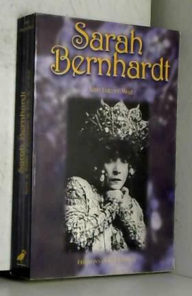 Sarah Bernhardt : Reine de...