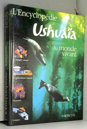 L'Encyclopédie ushuaia du...