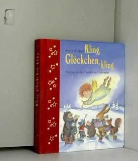 Petra Probst et Petra Probst - Kling, Glöckchen, kling!: Meine ersten Weihnachtslieder