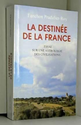 La destinée de la France -...