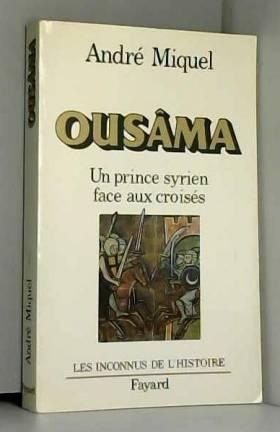 Ousâma. Un prince syrien...