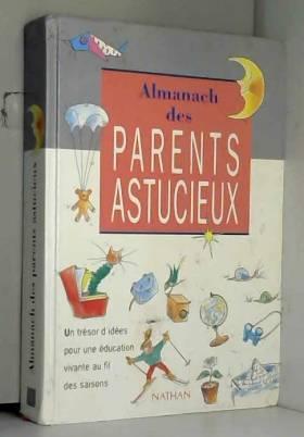 Almanach des parents astucieux