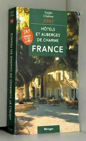 Jean de Beaumont, Hervé Basset, Lara Brutinot,... - Hôtels et auberges de charme en France