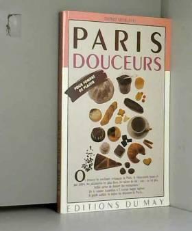 Thierry Desseauve - Paris douceurs (Collection Capitale)