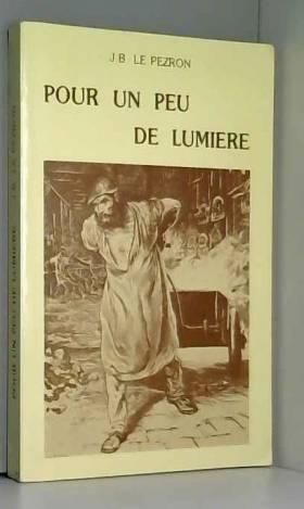 Pour Un Peu De Lumière,...