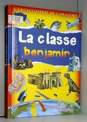 L'encyclopédie de l'imagerie - La Classe Benjamin