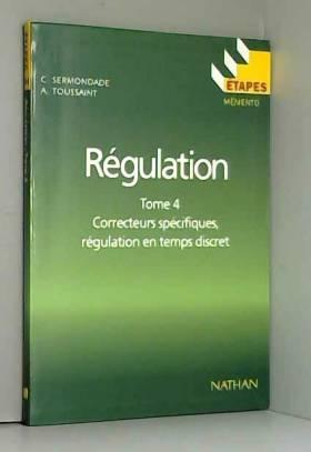Régulation : Tome 4,...