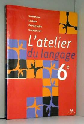 L'atelier du langage 6e :...