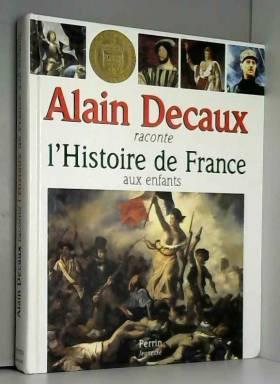 Alain Decaux raconte...