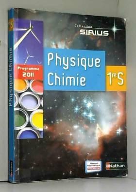 Bernard Richoux, Claire Ameline, Valéry... - Physique-Chimie 1re S