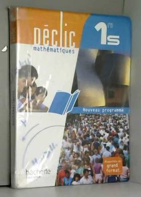 Claude Talamoni, Vincent Brun, Philippe... - Déclic Mathématiques 1re S - Livre élève Format compact - Edition 2011
