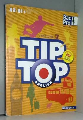 TIP-TOP ENGLISH 1re Tle Bac...