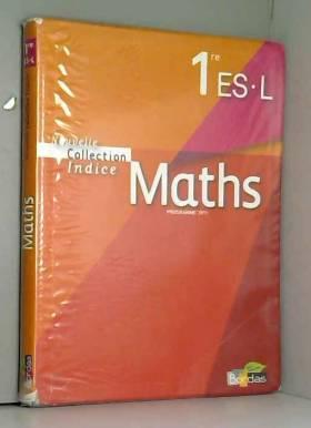 Yves Guichard, Michel Poncy et Marie-Christine... - Indice 1re ES/L • Manuel de l'élève Petit Format (Edition 2011)