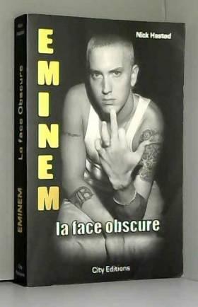 Eminem : La face obscure