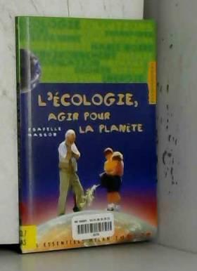 L'écologie, agir pour la...