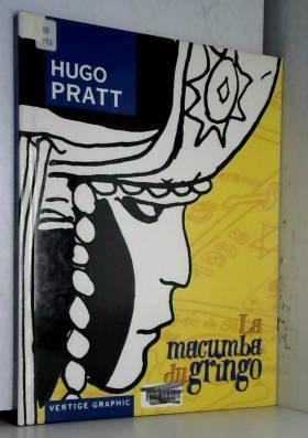Hugo Pratt - La Macumba du gringo
