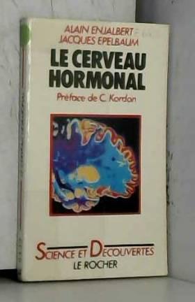 Le Cerveau hormonal