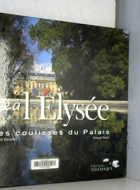 Voyage à l'Elysée : Les...