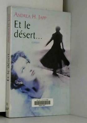 Andrea H. Japp - Et le désert