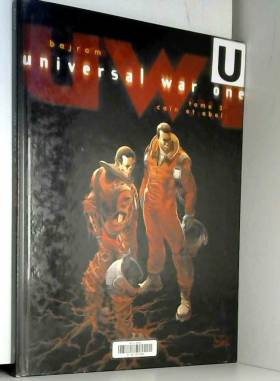 Universal War One, tome 3 :...