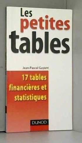 Jean-Pascal Gayant - Les petites tables : 17 Tables financières et statistiques
