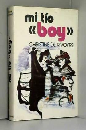 CHRISTINE. DE RIVOYRE - MI TIO BOY.