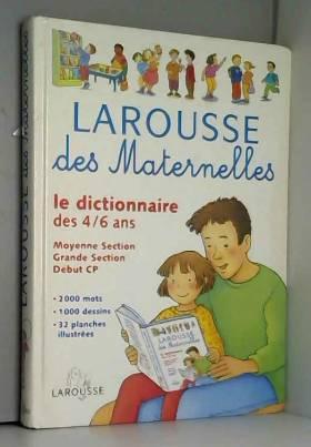 Larousse des Maternelles :...