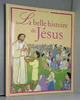 La belle histoire de Jésus...
