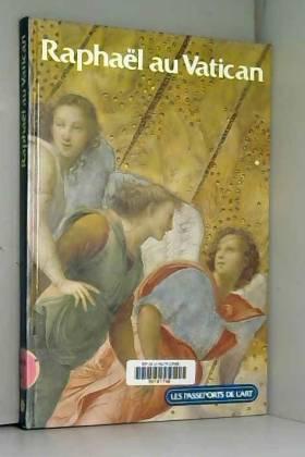Philippe Conrad et Roberto Salvini - Raphaël au Vatican (Les Passeports de l'art)