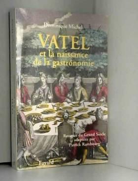 Vatel et la naissance de la...