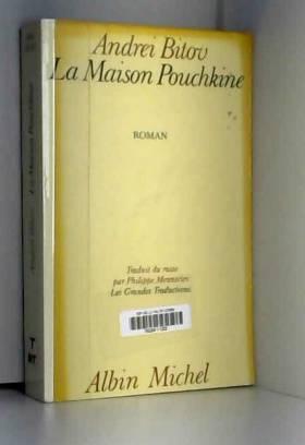 LA MAISON POUCHKINE. Roman...