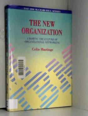 New Organization: Growing the Culture of Organizational Networking (McGraw-Hill/IBM)