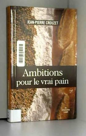 Ambitions pour le vrai pain