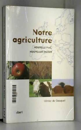 Notre agriculture :...