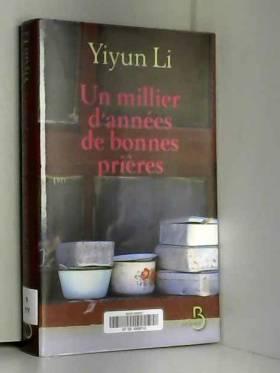 Yiyun LI et Françoise ROSE - Un millier d'années de bonnes prières