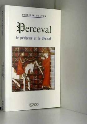 Perceval : Le Pêcheur et le...