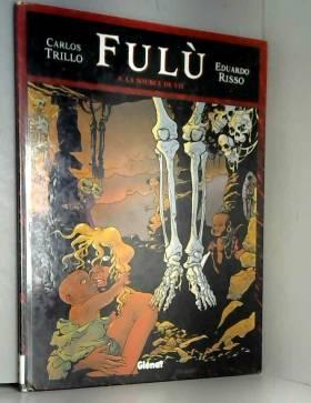 Fulù, tome 5 : La source de...