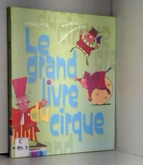 Le grand livre du cirque :...