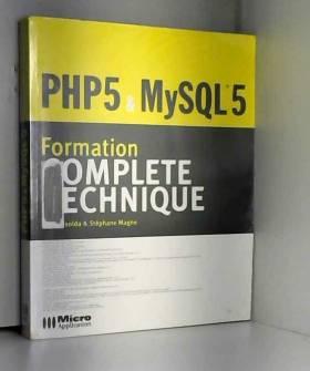 Lionel Isolda et Stéphane Magne - PHP 5 & MySQL 5 : Formation complète technique
