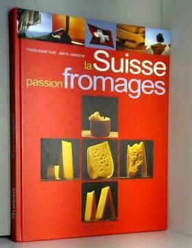La Suisse, passion Fromages