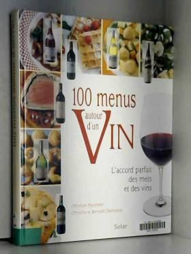 100 menus autour d'un vin :...