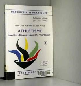 Hubiche - Athletisme. 4. poids, disque, javelot, marteau