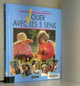 JOUER AVEC LES 5 SENS....